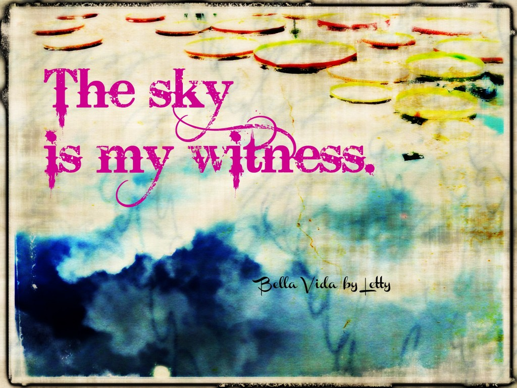 the sky is my witness