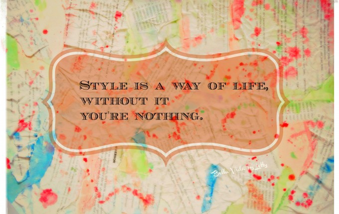 Style is a way of life.