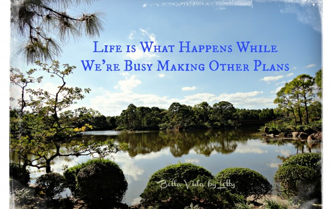 Life is What Happens While We're Busy Making Other Plans