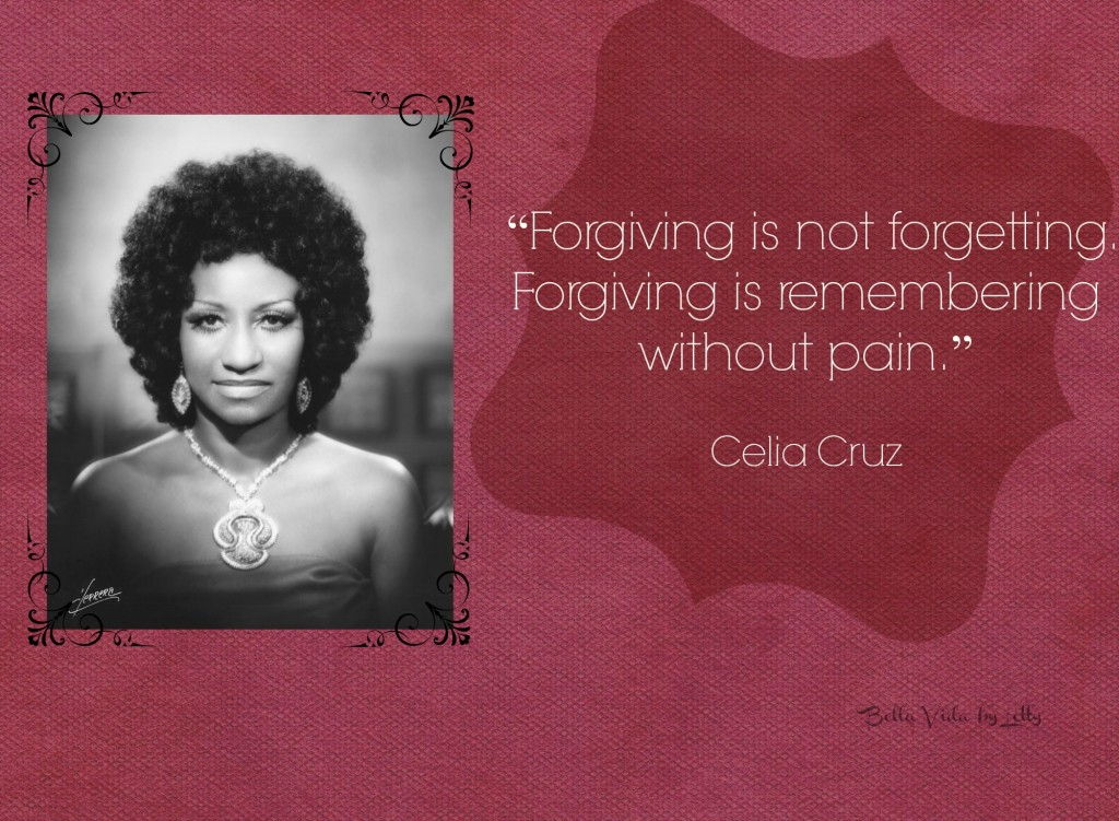 celia cruz forgive quote