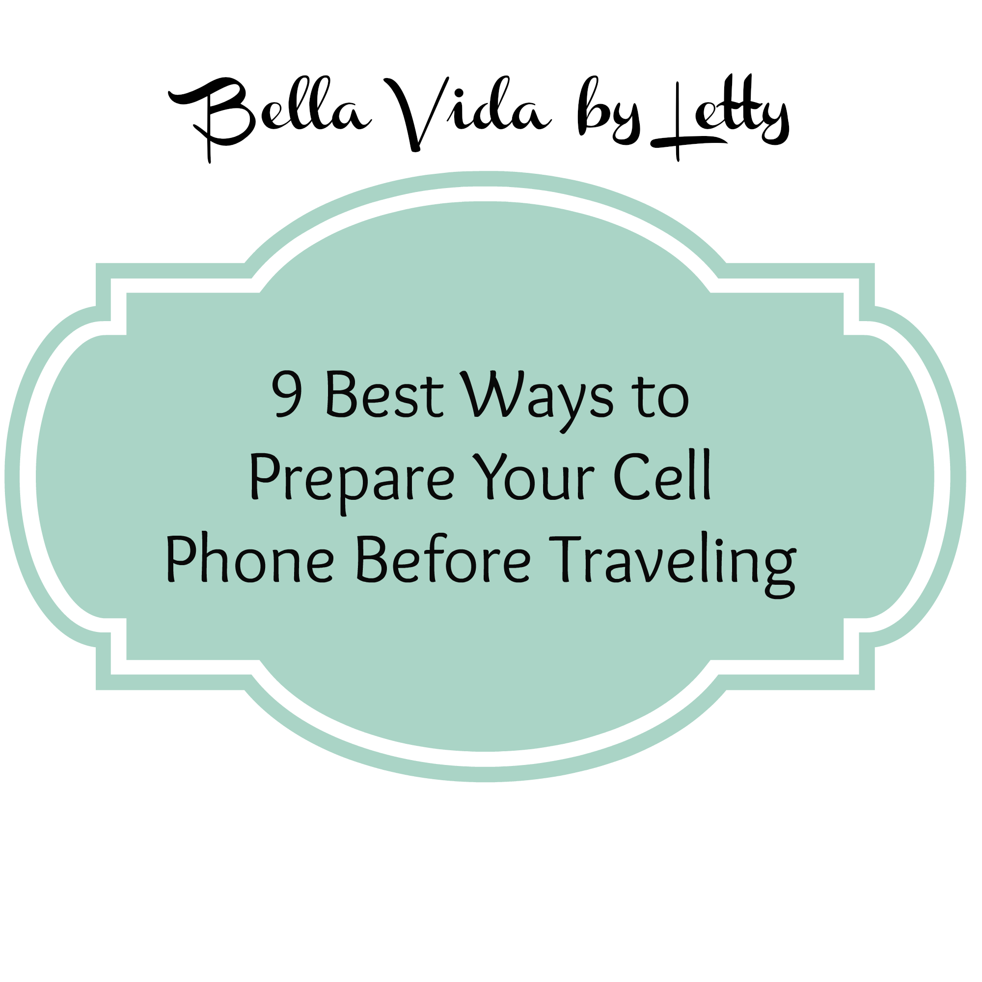 9 Best Ways to Prepare Your Cell Phone Before Traveling