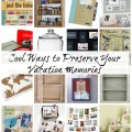 Cool Ways to Preserve Your Vacation Memories